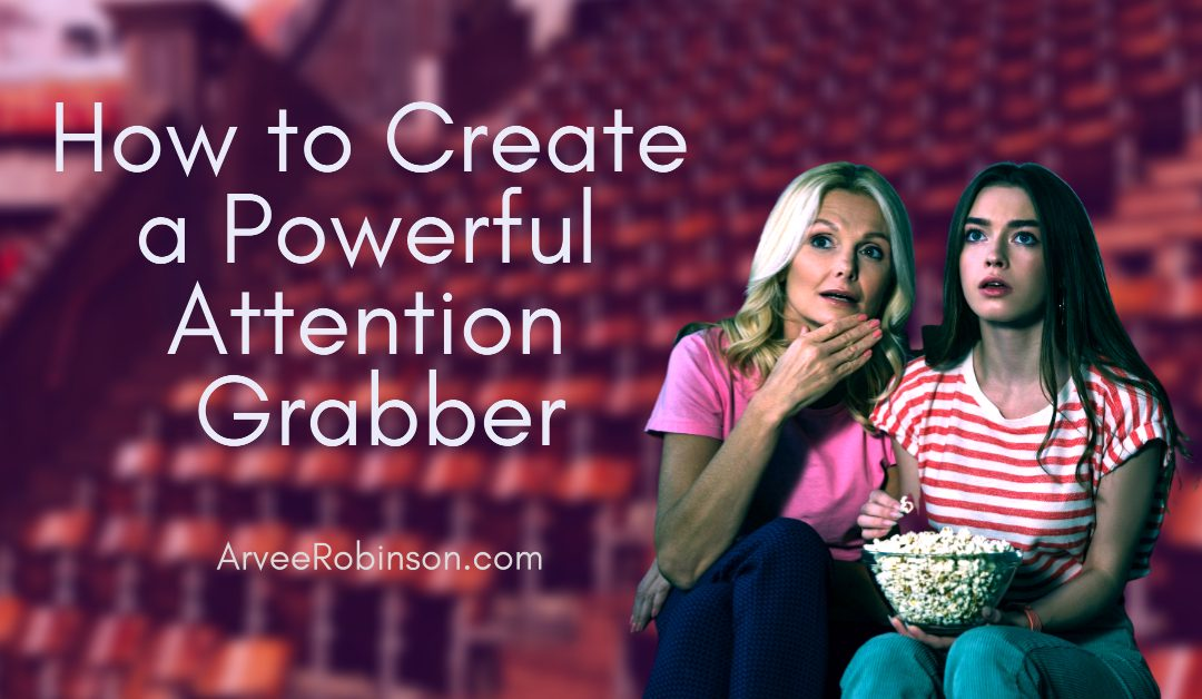 Create a Powerful Attention Grabber