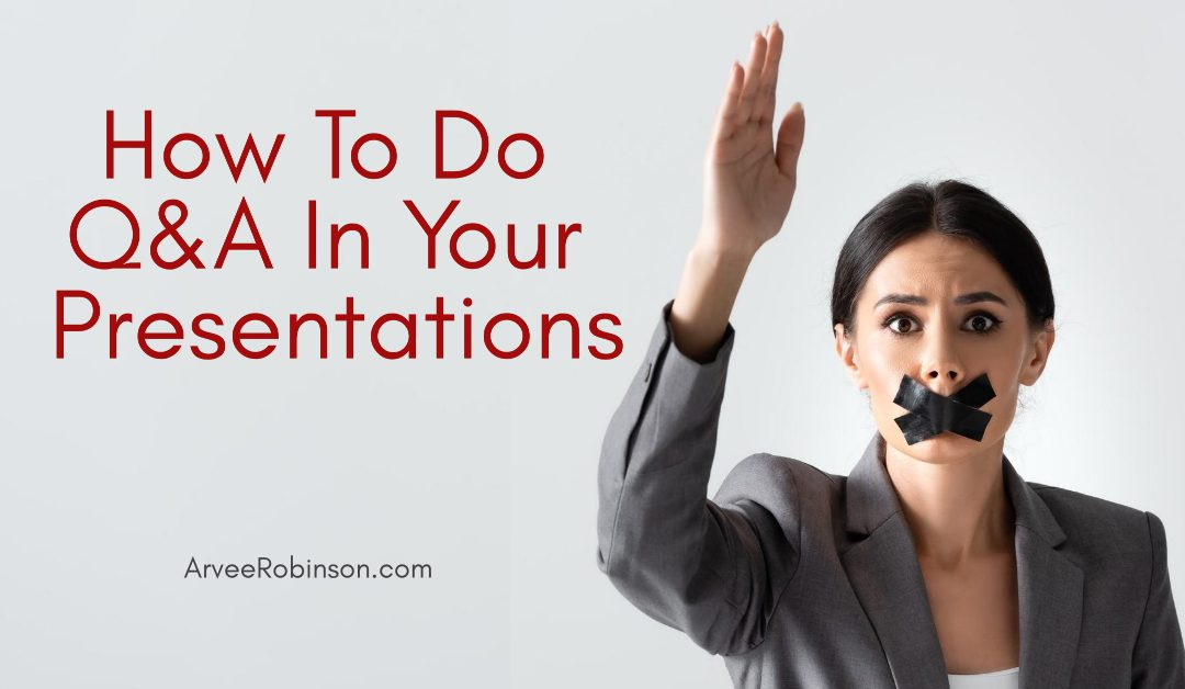 How to Do Q & A in Your Presentations