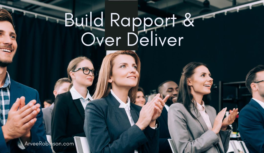 The Non-Negotiable Rules of Speaking (Part 2) Build Rapport & Over Deliver