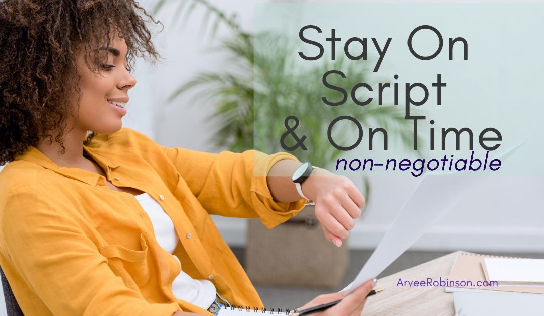The Non-Negotiable Rules of Speaking (Part 1) Stay On Script & On Time