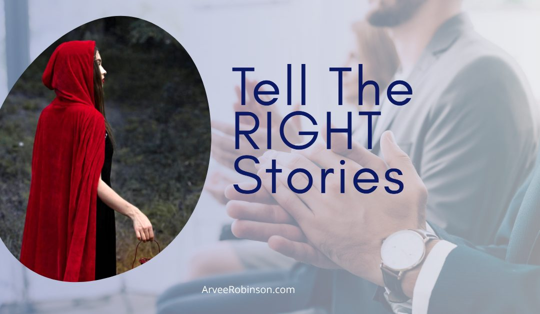 Tell the Right Stories – Non-Negotiable #6