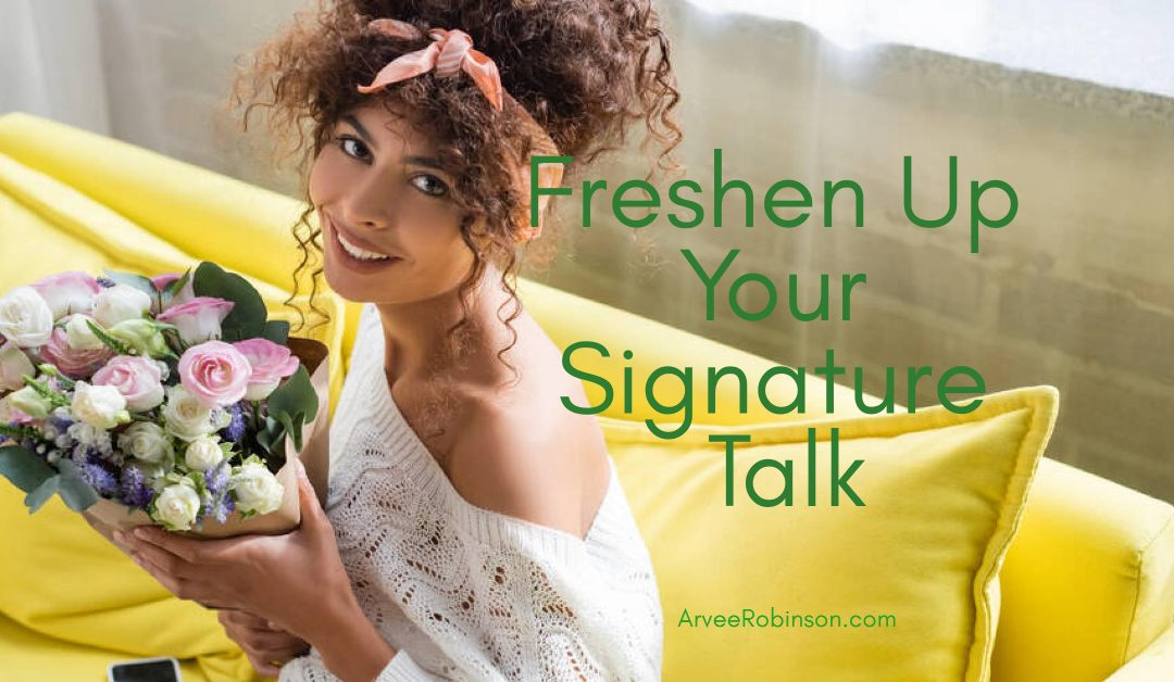 How to Freshen Up Your Signature Talk