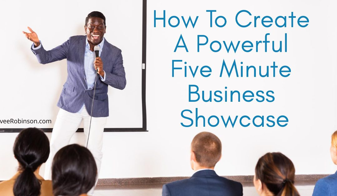 How to Create a Powerful Five-Minute Business Showcase